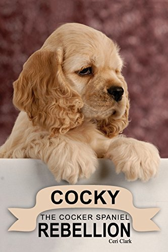 Cocky: The Cocker Spaniel Rebellion: A Discreet Internet Password Book for People Who Love Puppies (6×9 inch) (Disguised Password Book Series)