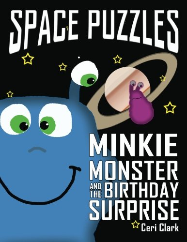 Space Puzzles: Minkie Monster and the Birthday Surprise (Preschool Puzzlers) (Volume 1)