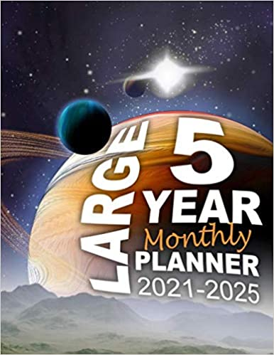 Large 5 Year Monthly Planner 2021-2025: Large 5 Year Monthly Planner 2021-2025: Begin Your Five Year Plan With This Month to View Diary (8.5 x 11 inch Space Edition) (5 year diaries)