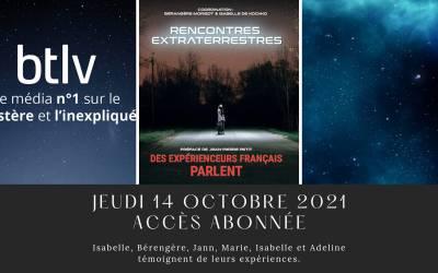 14 octobre 2021 – Emission témoignage sur BTLV des expérienceurs du livre Rencontres Extraterrestres