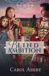 Blind Ambition - a novel by Carol Ashby