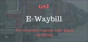GST E-Way : Major Relief