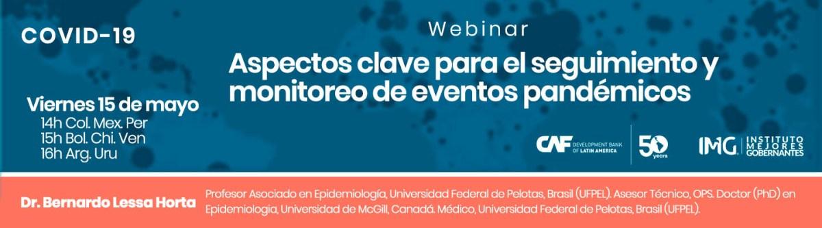 Participa en el Webinar Aspectos Clave para el Seguimiento y Monitoreo de Eventos pandémicos organizado por el CAF Banco de Desarrollo de América Latina