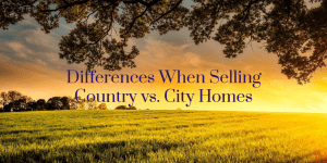 Differences When Selling Country vs. City Hoems