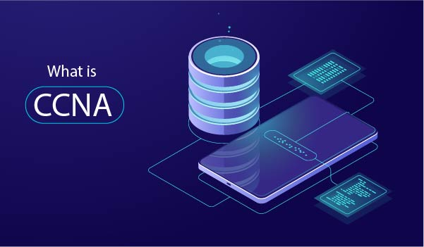 What is CCNA? How to Pass CCNA Exams?
