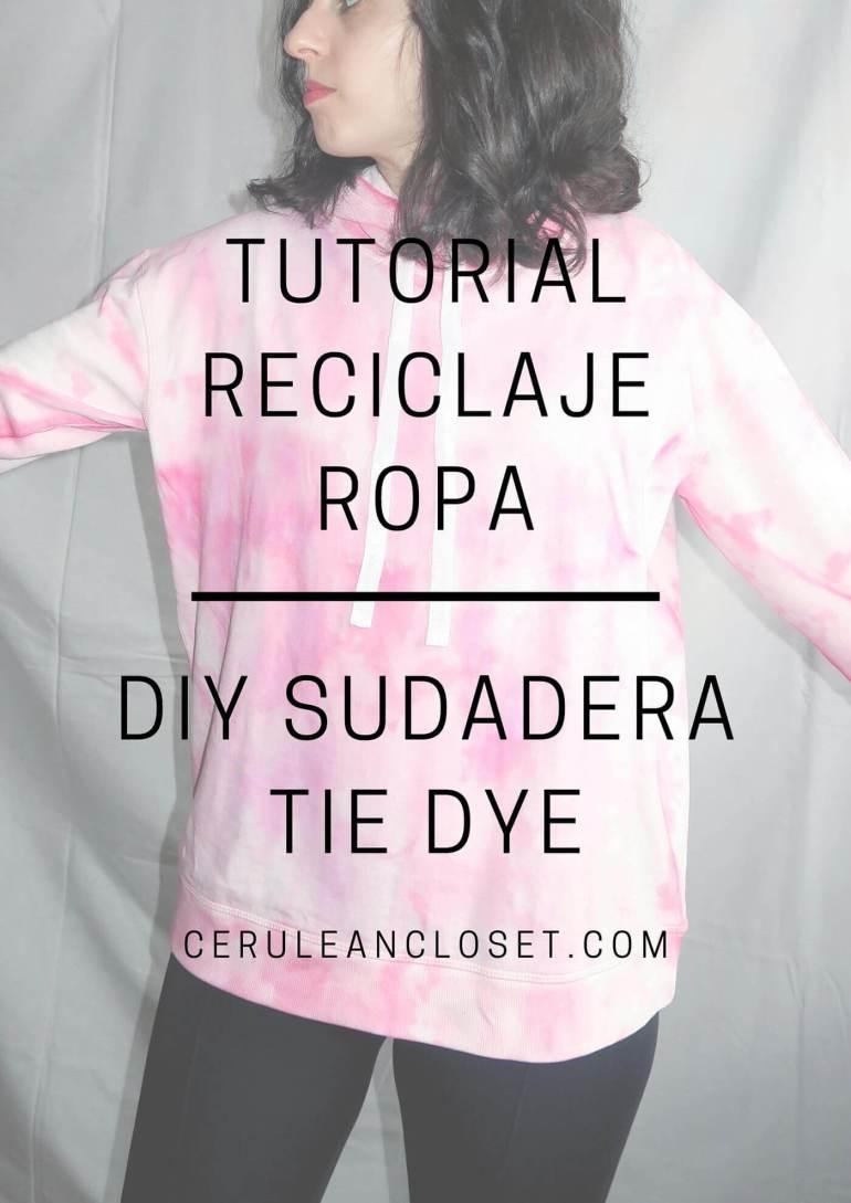 Tutorial reciclaje ropa: DIY sudadera tie dye