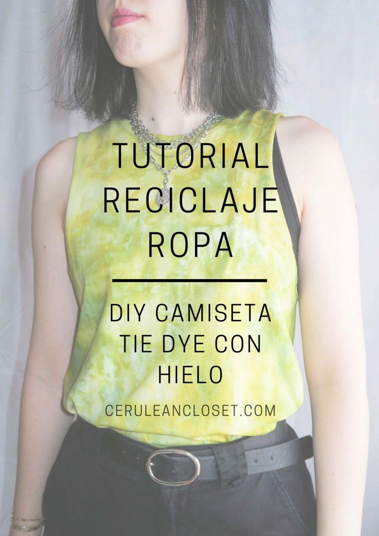Tutorial reciclaje ropa: DIY camiseta tie dye hielo