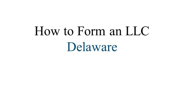 How to form an LLC in Delaware 1