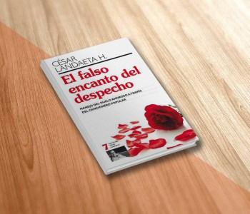 Libro El falso encanto del despecho, César Landaeta H. Psicólogo, Autor
