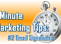 Email Signatures - 1 Minute Marketing Tips #2 - One minute, one tip, one thing you can do today to improve your marketing!