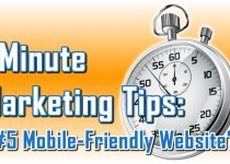 Mobile-Friendly Website - 1 Minute Marketing Tips #5 - One minute, one tip, one thing you can do today to improve your marketing!