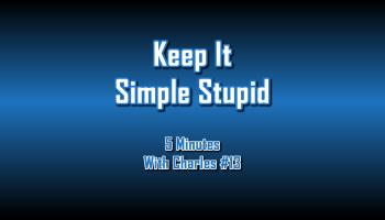 Keep It Simple Stupid - 5 Minutes With Charles #13 - The Digital Marketing Ninja