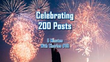 Celebrating 200 Posts - 5 Minutes With Charles #35 - The Digital Marketing Ninja