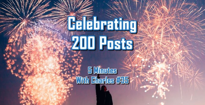 Celebrating 200 Posts - 5 Minutes With Charles #35 - The Digital Marketing Ninja