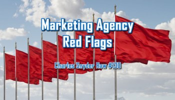 Marketing Agency Red Flags - Charles Snyder Raw #130: It's unscripted, unplanned and uncooked!
