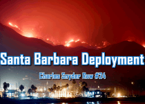 Santa Barbara Deployment - Charles Snyder Raw #24: It's unscripted, unplanned and uncooked!