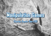 Manipulation Games - Charles Snyder Raw #39: It's unscripted, unplanned and uncooked!