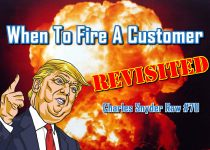 When To Fire A Customer Revisited - Charles Snyder Raw #70: It's unscripted, unplanned and uncooked!