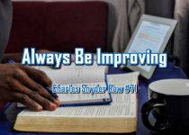 Always Be Improving - Charles Snyder Raw #71: It's unscripted, unplanned and uncooked!