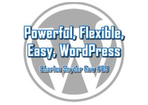 Powerful Flexible Easy WordPress - Charles Snyder Raw #89: It's unscripted, unplanned and uncooked!