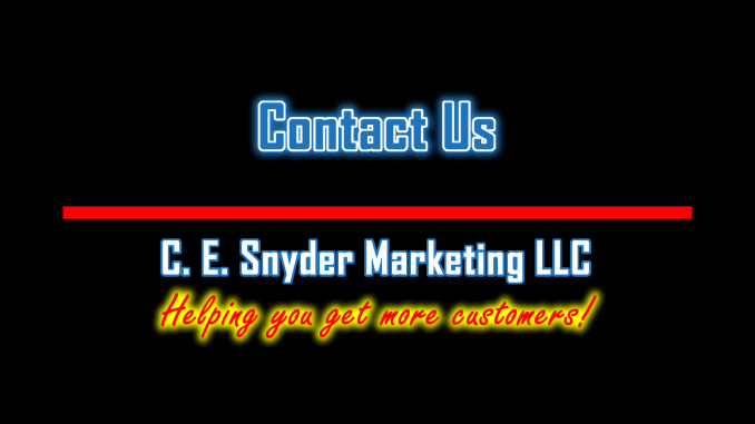 Contact Us: C. E. Snyder Marketing LLC - Helping You Get More Customers!