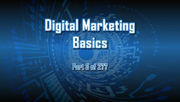 Digital Marketing Basics Part 3 by C. E. Snyder Marketing LLC - Helping you get more customers!