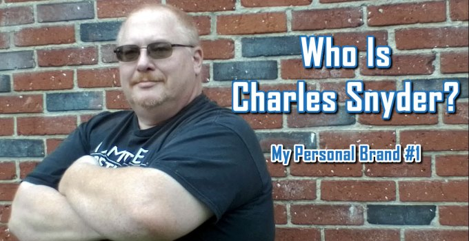 Who Is Charles Snyder - My Personal Brand #1 by Charles E. Snyder III, CEO of C. E. Snyder Marketing LLC