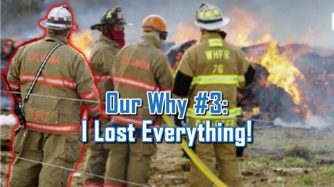 I Lost Everything - Our Why #3