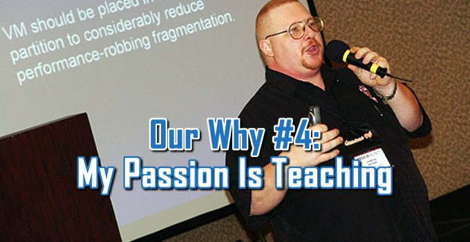 My Passion Is Teaching - Our Why #4 - Why we do what we do by C. E. Snyder Marketing LLC
