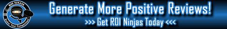 ROI Ninjas: Generate more positive reviews today!