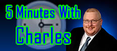 5 Minutes With Charles - Relevant, timely and valuable marketing advice.