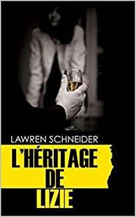 L'Héritage de Lizie - Lawren Schneider