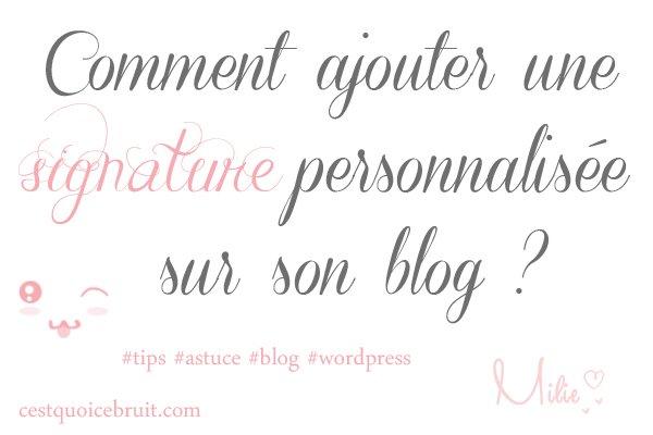 Comment ajouter une signature personnalisée sur son blog ?