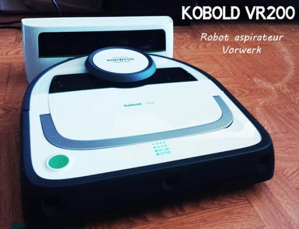 Test du Kobold VR200, le robot aspirateur Vorwerk