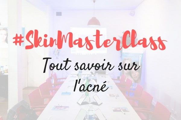 SkinMasterClass pour tout savoir sur l'acné