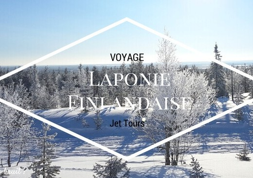 Découverte de la Laponie Finlandaise