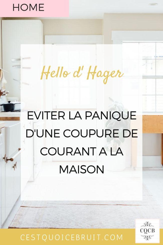Eviter la panique d'une coupure de courant à la maison avec Hello d'Hager #home #organisation #domotique #maisonconnectée