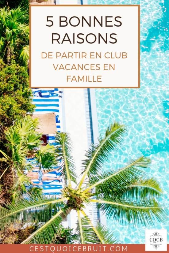 5 bonnes raisons de partir en famille avec les enfants en club vacances Jet Tours #vacances #club #voyage #travel #jettours #famille #travelfamily
