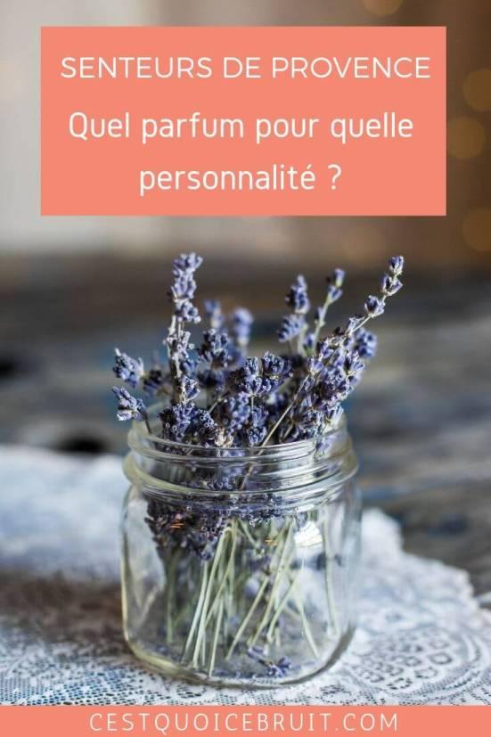 Des parfums femme aux senteurs de Provence : quel parfum choisir pour une femme en fonction de sa personnalité ? #parfum #provence #senteurs #femme