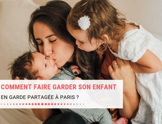 Comment faire garder son enfant en garde partagée à Paris ?