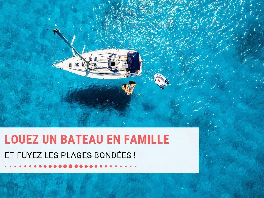 Louez un bateau en famille et fuyez les plages bondées de Toulon Hyères