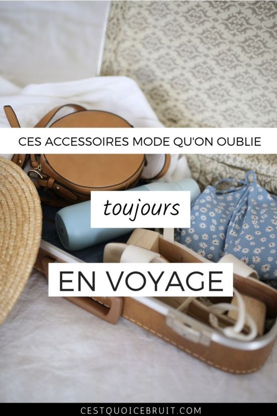 Ces accessoires mode qu'on oublie systématiquement en voyage #voyage #mode #astuces