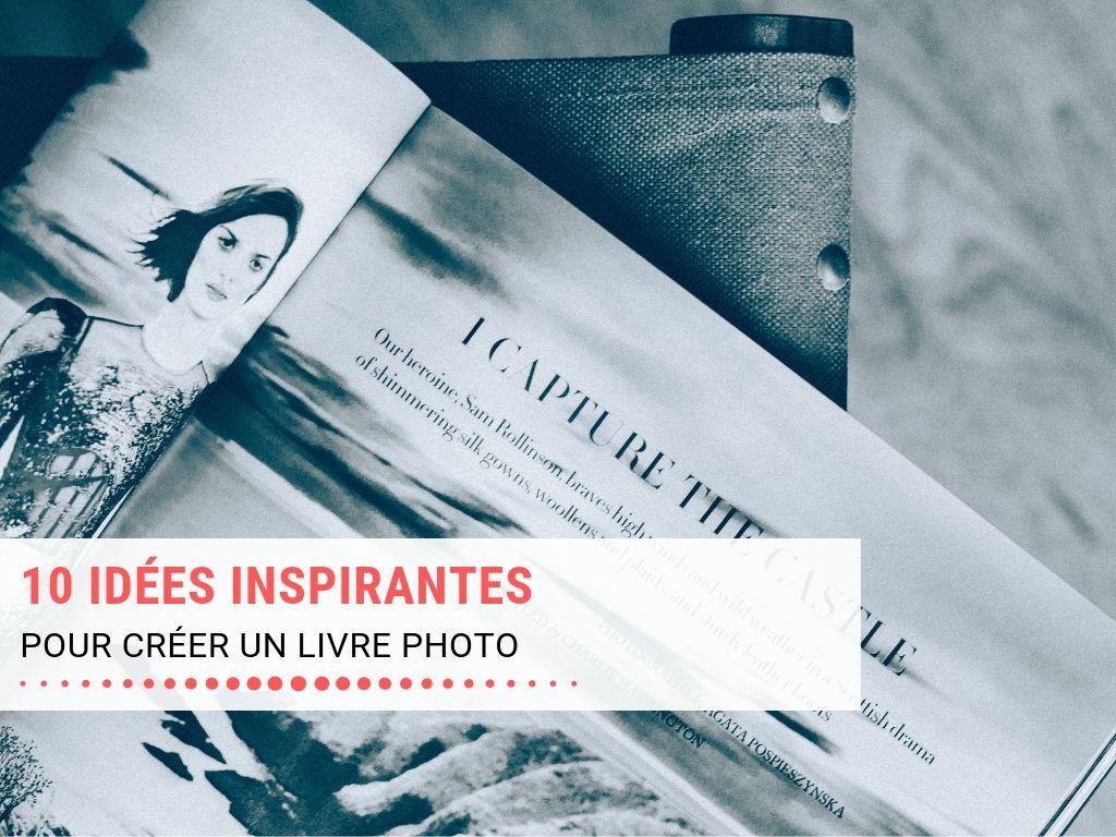 10 idées inspirantes pour créer un livre photo réussi