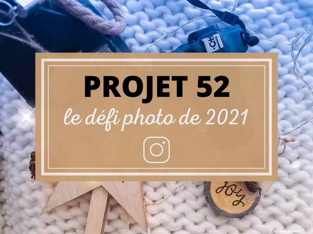 Projet 52 2021, le nouveau défi photo sur Instagram