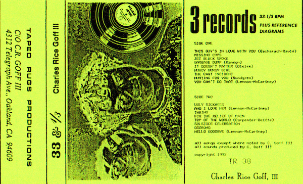 """Charles Rice Goff III produced the """"33 and a Third"""" cassette in 1992 through his Oakland label, Taped Rugs Productions. (Listen at TapedRugs.com)"""