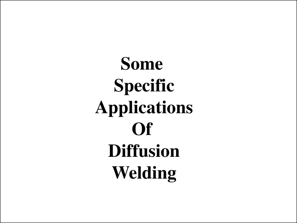 Diffusion Welding