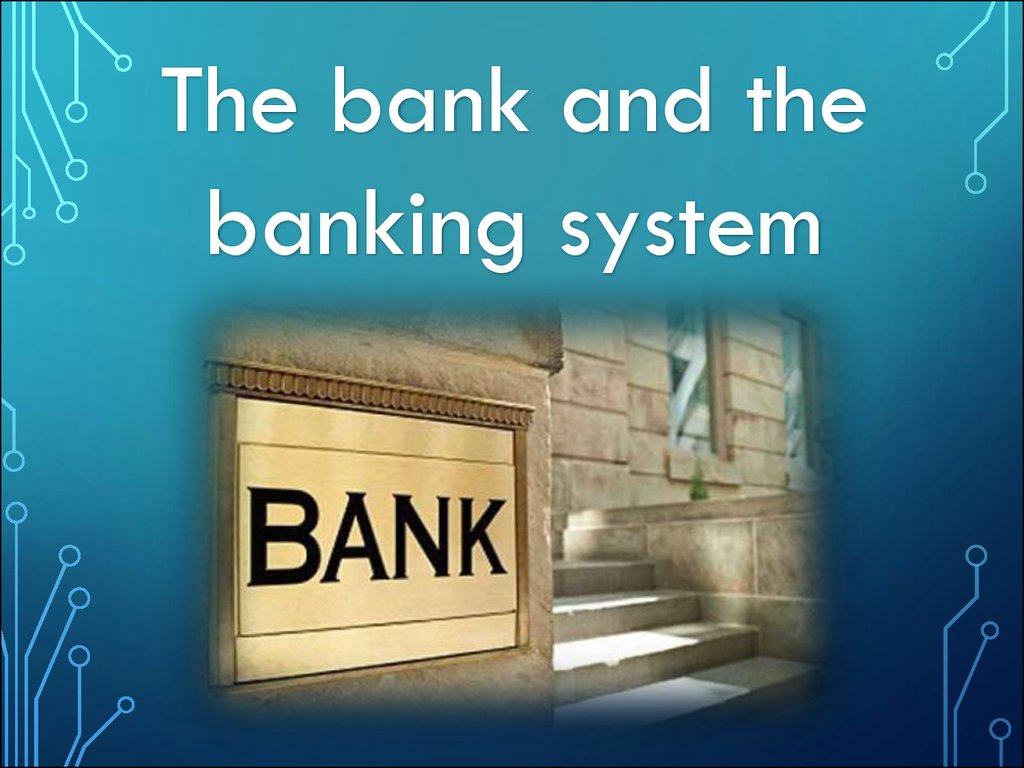 The Bank And The Banking System презентация онлайн