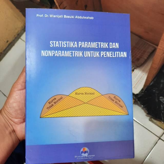 Encyclopedia of research design (2010), definisi statistik parametrik adalah jenis statistik inferensial yang paling umum dimana proses. Statistika Parametrik Dan Non Parametrik Untuk Penelitian Shopee Indonesia