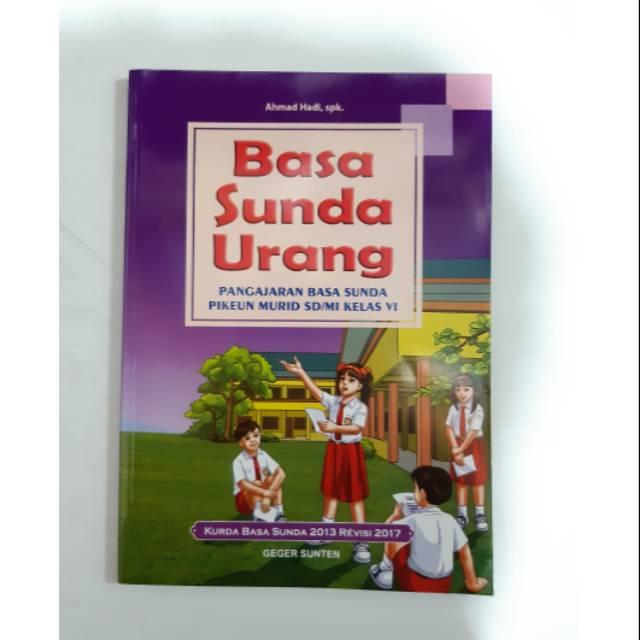 kunci jawaban buku bahasa sunda kelas 4 kurikulum 2013. Basa Sunda Urang Sd Mi Kelas 6 Kurikulum 2013 Revisi 2017 Shopee Indonesia