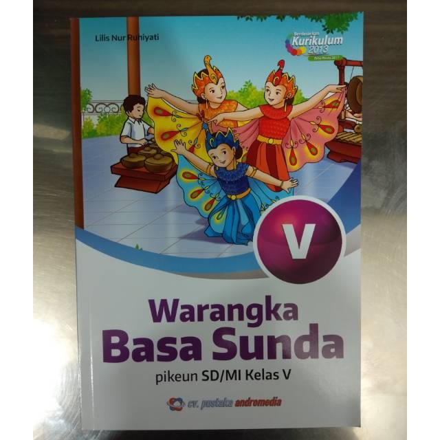 Temukan informasi lengkap tentang kunci jawaban buku bahasa sunda kelas 5 kurikulum 2013. Buku Warangka Basa Sunda Kelas 5 Sd Mi Shopee Indonesia